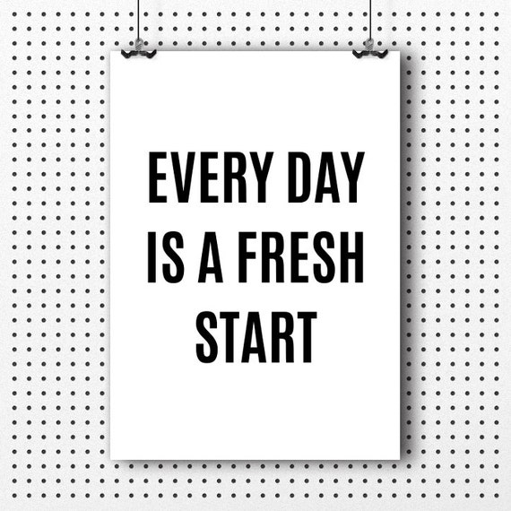 Fresh Start Quotes: Every Day Is A Fresh Start Motivational Quote Typography