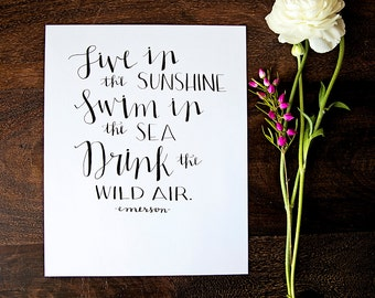 Live in the Sunshine // Hand-lettered // Emerson // Calligraphy // 8 x 10 // Quote