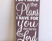 Bible verse art. Jeremiah 29:11 sign. for I know the plans I have for you. Scripture sign. Christian decor. Rustic wood sign.