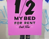 "1/2 My Bed For Rent 26""x40"" purple screen printed poster"