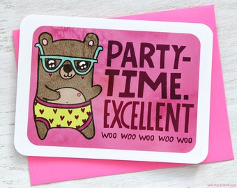 Party-time Excellent Bear - Valentine's Day Anniversary Birthday Card - Valentines Day Card