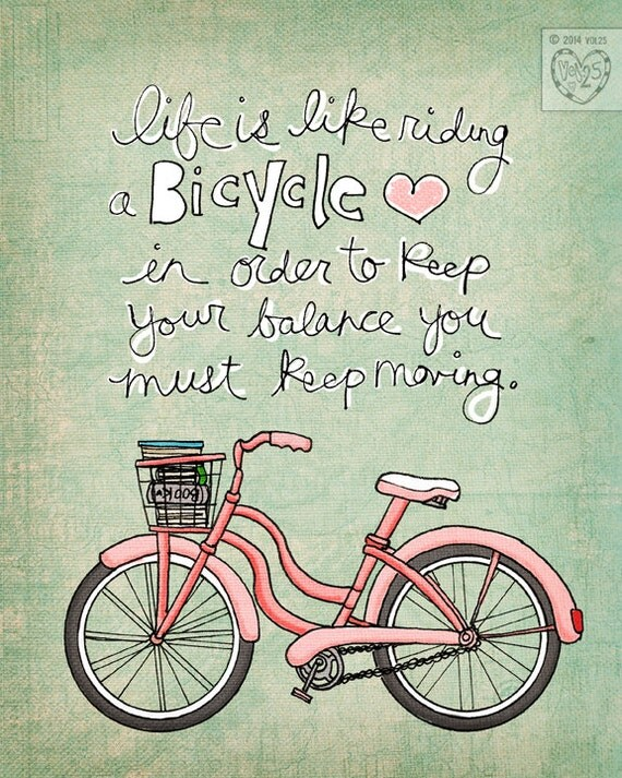 life is like riding a bicycle - choose your color- Beautifully textured cotton canvas art print. Order as an 8x10 11x14 or 16x20 size.