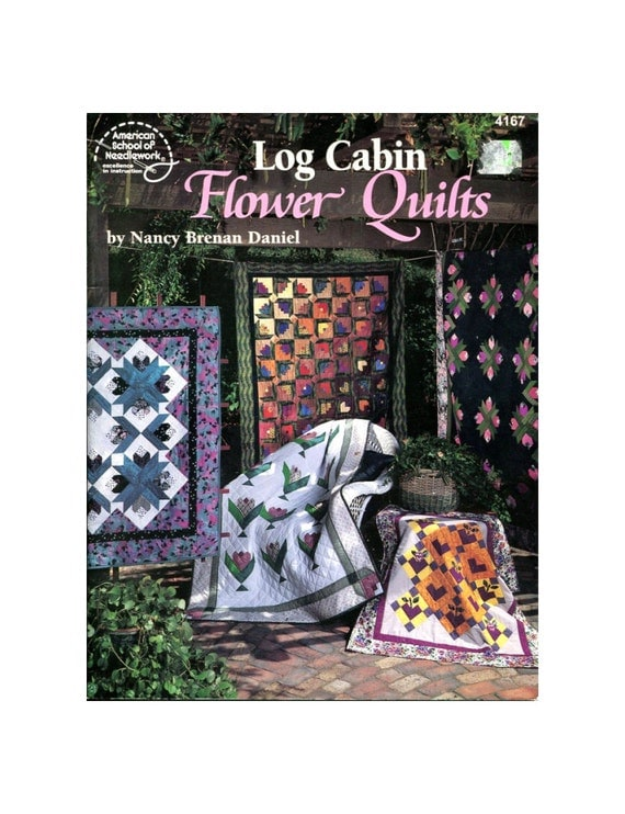 Log cabin flower quilts pattern book by nancy daniel asn for Log home books
