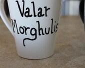 """Hand Lettered Mug """"Valar Morghulis"""""""