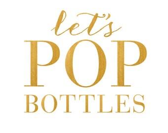 Let's POP Bottles Print - Bar Cart - Happy Hour - Gold Bar Sign - Champagne