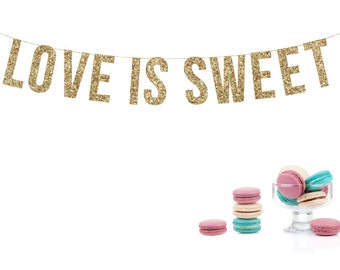 LOVE IS SWEET Glitter Garland. Wedding Recpetion Decoraton. Wedding Shower. Dessert Table