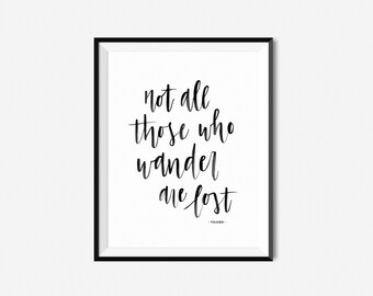 Not All Those Who Wander Are Lost / Watercolor Calligraphy Print / Tolkien Quote