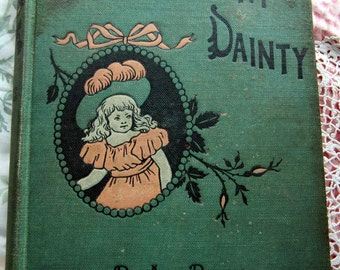 SALE 1902 Dorothy Dainty . Amy Brooks, Illustrated Hardcover. FIRST EDITION