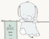 Elephant Nursery Art - Brave Little Elephant - Be Brave Little One -- Baby Elephant -- Nursery Quote, Children Art Print, Kids Wall Art