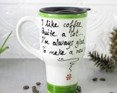 Ceramic Coffee Travel mug with handle, Love Poem Quote, BlueRoomPottery with black lid handmade pottery Kitchen gift for him / her