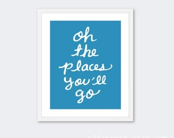 Oh The Places You'll Go Nursery Quote Art Print - Blue and White - Baby Nursery Art - Travel Typography Poster