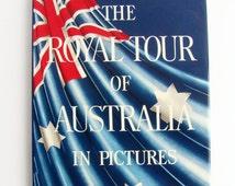 The Royal Tour of Australia In Pictures, 1954 Commorative Book, Queen Elizabeth II, Royal Memorabilia