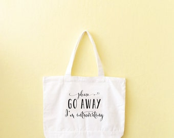 Gift For Her, Tote Bag, Please Go Away I'm Introverting, Funny Tote Bag, Gift For Her, Grocery Tote, Introvert bag, Statement Tote