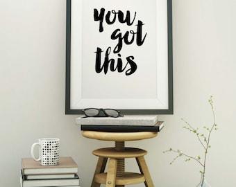 "Typography Print ""You Got This"" - 5 Sizes - Motivational Print Wall Decor Typographic Print Home Decor Wall Art"