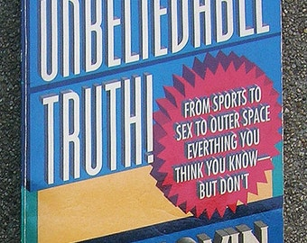 Unbelievable Truth - Everything You Thought You Knew But Didn't - Little Known Facts & Trivia - 1994