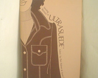 Sewing Skinner Ultrasuede Fabric Vintage Sewing Book 1970s by Pati Palmer