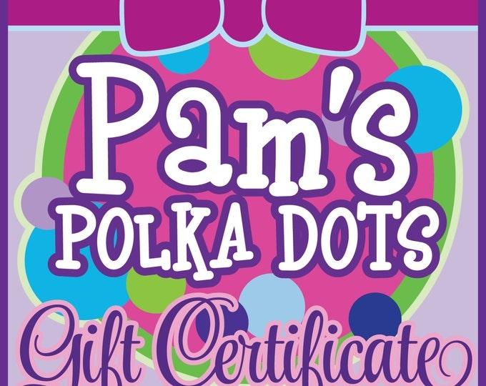 GIFT CERTIFICATE for Pam's Polka Dots Gift Card in Different Amounts Made To Order