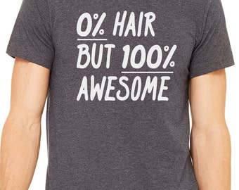 0 Percent Hair 100 percent Awesome tee - Funny shirt for Grandpa and Dad - No Hair Funny Men shirts