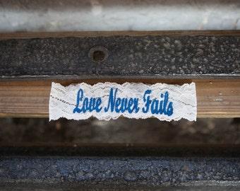 LOVE NEVER FAILS Garter / 1 Corinthians 13:4-8 / Vintage Blue Garter / Something Blue Lace Garter
