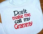Baby Boy Bib Don't make me call my Grammy Embroidered Saying