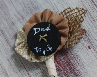 Rustic Burlap Dad to Be Pin // Daddy to Be Pin // Chalkboard Baby Shower //  Custom Made