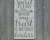 Spirit Lead Me Where My Trust Is Without Borders Christian Typography Scripture Subway Art Wood Sign Painting oceans