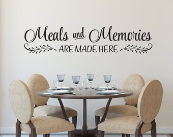 Superior Meals And Memories Are Made Here, Vinyl Wall Decal, Kitchen Sign, Foyer, Part 30