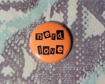 Nerd Love Neon Orange Pin or Magnet