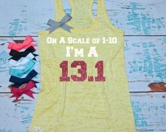 On A Scale Of 1 to 10 I'm A 13.1 - Half Marathon tank top. Running Shirt. GLITTER half marathon shirt. Funny half maratjon tank top.