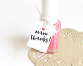 Mani Thanks Nail Polish Favor Tags. Mini Polish Tags. Mani thanks. Bridal Shower Baby Shower Birthday Wedding Party Favor Tags. Polish Tags