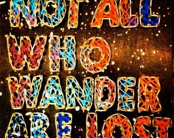 Not all who wander are lost String Art