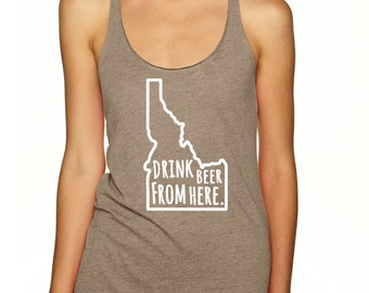 Craft Beer Shirt- Idaho- ID- Drink Beer From Here- Women's racerback tank