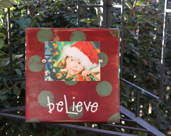 Christmas Picture Frame for 4x6 or 5x7; Believe; Distressed; Block frame: Holidays; Children