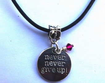 Choker ~ Silver Etched Pendant says Never Never Give Up ~ Accented with a Swarovski Crystal