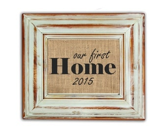 Our First Home / housewarming gift / Our First Home Sign / Our First House / Wedding Gift / First Home Sign / Personalized Our First Home