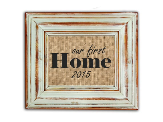Our First Home Housewarming Gift Our First Home Sign Our
