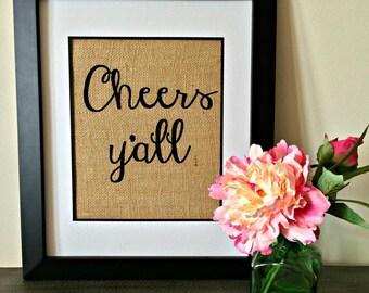 Cheers y'all burlap print. Southern saying burlap print.