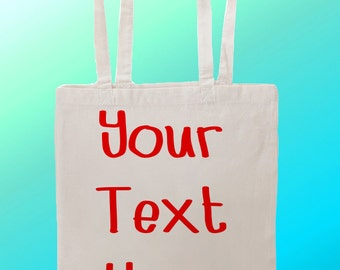 Any Text Your Words Custom Personlized Customizable - Reuseable Shopping Cotton Canvas Tote Bag