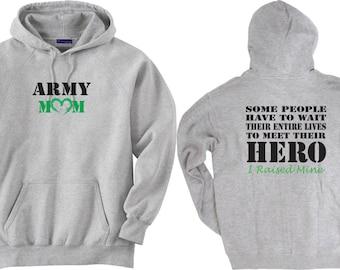 Army Mom Shirt.  I raised my hero.  Hoodie Sweatshirt.