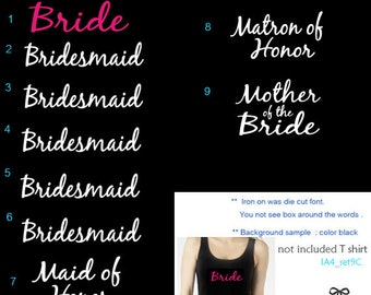Set of 12 ,1-Bride ,5-Bridesmaid,2-Junior Bridesmaid ,2-Maid of Honor ,1-Mother of the Groom ,1-Mother of the Bride iron on transfers