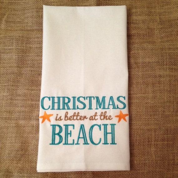 """Christmas Kitchen Towel Flour Sack Tea Towel """"Christmas is better at the Beach"""" Beach or Coastal Home Decor for Christmas"""