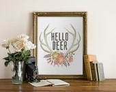 "PRINTABLE Art ""Hello Deer"" Typography Art Print Deer Print Deer Art Antler Art Antler Print Floral Art Floral Quote Floral Print Nursery Art"