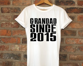 Grandad Since 2015, grandad, grandad shirt, grandad tshirt, grandad t shirt, grandad tee, grandad gift, gift, sale, Select Any Year