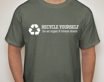 Organ Donation TShirt - Recycle Yourself