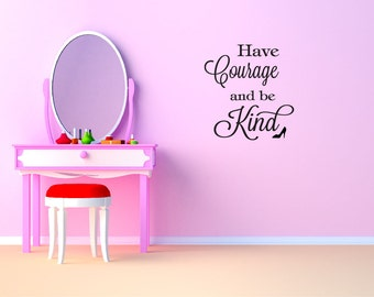 Have Courage and be Kind Cinderella quote 22 tall x 22 wide