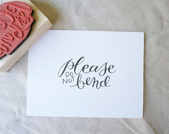 Please Do Not Bend Hand-Drawn Calligraphy Rubber Stamp