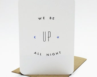 Funny New Parents Card. Funny New Baby card. We Be Up All Night. Congrats New Baby. letterpress cards.