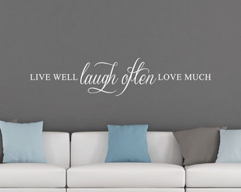 Live Well Laugh Often Love Much Vinyl Decal - Family Love Vinyl Wall Decal - Wall Lettering Sticker