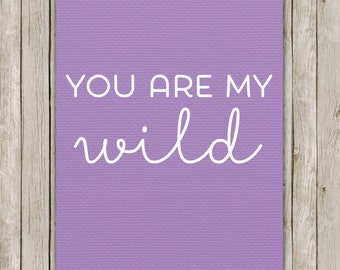 8x10 You Are My Wild Print, Purple Textured Wall Art, Nursery Printable, Printable Art, Nursery Decor, Digital Art, Instant Digital Download