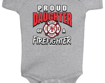 Proud Daughter of a Firefighter Baby Girls' Infant Bodysuit